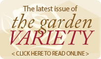 Click here to read The Garden Variety magazine